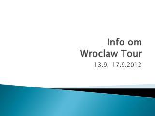 Info om Wroclaw  Tour