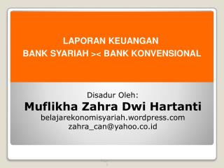 LAPORAN KEUANGAN  B ANK SYARIAH >< BANK KONVENSIONAL