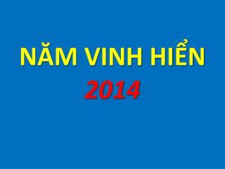 NĂM VINH HIỂN 2014