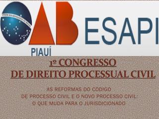 1� CONGRESSO  DE DIREITO PROCESSUAL CIVIL