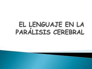EL LENGUAJE EN LA PARÁLISIS CEREBRAL