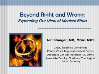Beyond Right and Wrong: Expanding Our View of Medical Ethics