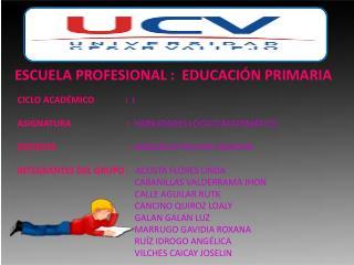 ESCUELA PROFESIONAL :  EDUCACIÓN PRIMARIA