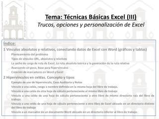 Tema: Técnicas Básicas Excel (III) Trucos , opciones y personalización de  Excel