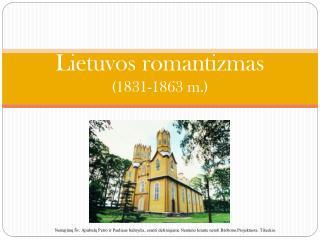 Lietuvos romantizmas (1831-1863 m.)