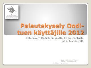 Palautekysely Oodi-tuen käyttäjille 2012