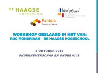 Workshop geslaagd in het vak: ROC Mondriaan – De Haagse Hogeschool