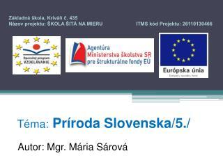 Téma: Príroda Slovenska/5./