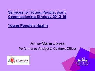 Services for Young People: Joint Commissioning Strategy 2012-15 Young People's Health