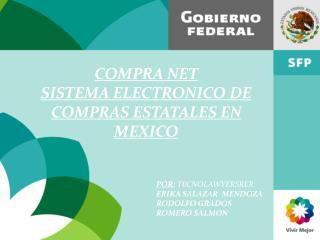 COMPRA NET SISTEMA ELECTRONICO DE COMPRAS ESTATALES EN MEXICO POR:  TECNOLAWYERSRER
