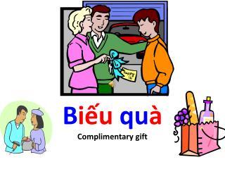 B iếu qu à Complimentary gift