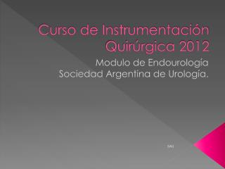 Curso de Instrumentación Quirúrgica  2012