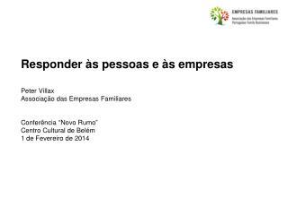 Responder às pessoas e às empresas Peter Villax Associação das Empresas Familiares
