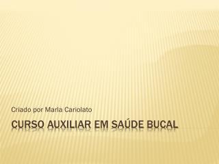 Curso auxiliar em sa�de Bucal