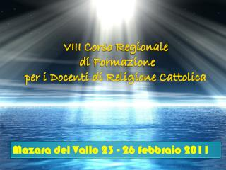 VIII Corso  Regionale  di Formazione per i  Docenti di Religione  C attolica
