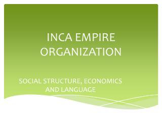 INCA EMPIRE ORGANIZATION