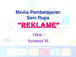 """Media  Pembelajaran  Seni Rupa """"REKLAME"""""""