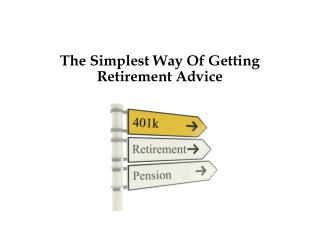 The Easiest Way Of Getting Retirement Advice