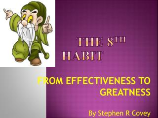 THE 8 TH  habit