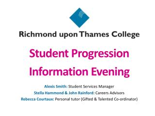 Student Progression  Information Evening Alexis Smith:  Student  Services Manager