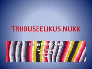 TRIIBUSEELIKUS NUKK