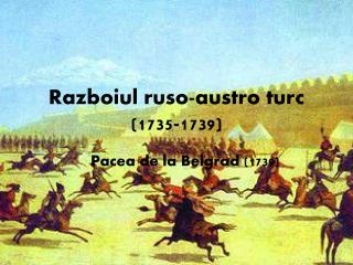 Razboiul ruso-austro turc (1735-1739)