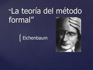 """"""" La teoría del método formal"""""""