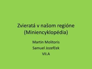 Zvieratá v našom regióne ( Miniencyklopédia )