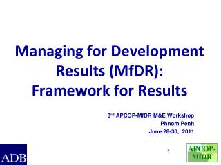 Managing for Development Results (MfDR):  Framework for Results
