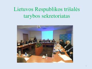 Lietuvos Respublikos tri�al?s tarybos sekretoriatas