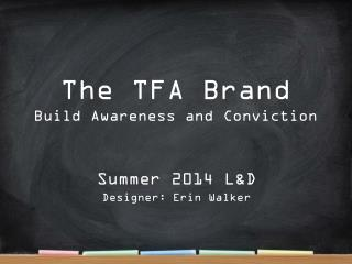 The TFA Brand Build Awareness and Conviction