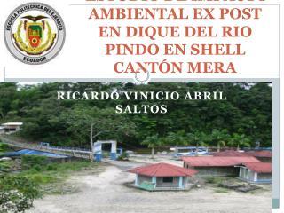 ESTUDIO DE IMPACTO AMBIENTAL EX POST EN DIQUE DEL RIO PINDO EN SHELL CANTÓN MERA