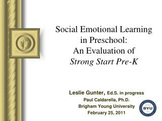 Social Emotional Learning  in Preschool:  An Evaluation of  Strong Start Pre-K