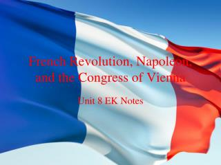 French Revolution, Napoleon, and the Congress of Vienna