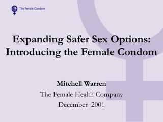 Expanding Safer Sex Options:  Introducing the Female Condom