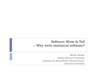 Software Show & Tell -- Why write statistical software?