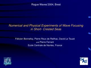 Numerical and Physical Experiments of Wave Focusing  in Short- Crested Seas