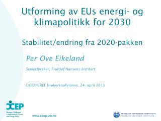 Utforming av EUs energi- og klimapolitikk for 2030 Stabilitet/endring fra 2020-pakken