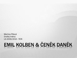 Emil  Kolben &  Čeněk Daněk