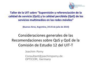 Joachim Pomy Consultant@joachimpomy.de OPTICOM, Germany