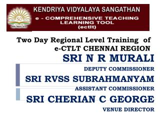 Two Day  Regional  Level  Training   of  e-CTLT CHENNAI REGION