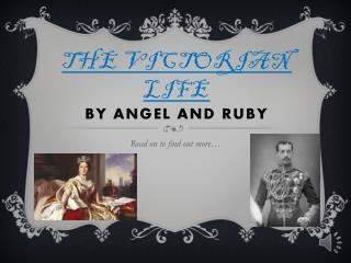 The victorian life By Angel And Ruby