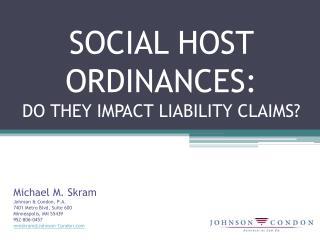 SOCIAL HOST ORDINANCES:  DO THEY IMPACT LIABILITY CLAIMS