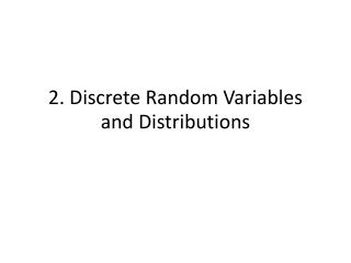 2.  Discrete Random  Variables and Distributions