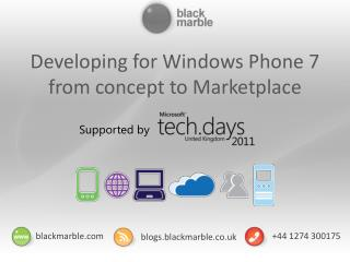 Developing for Windows Phone 7 from concept to Marketplace