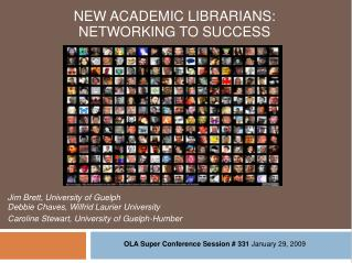 New Academic Librarians:  Networking  to success