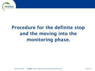 Procedure for the definite stop and the moving into the monitoring phase.