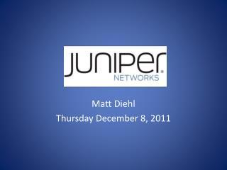 Matt Diehl Thursday December 8, 2011