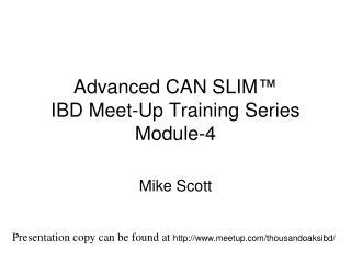 Advanced CAN SLIM ™ IBD Meet-Up Training Series Module-4