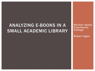 Analyzing E-Books in a Small Academic Library